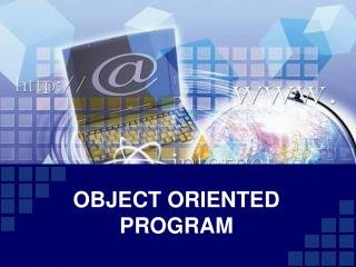 OBJECT ORIENTED PROGRAM