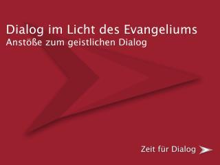 Dialog im Licht des Evangeliums Anst  e zum geistlichen Dialog