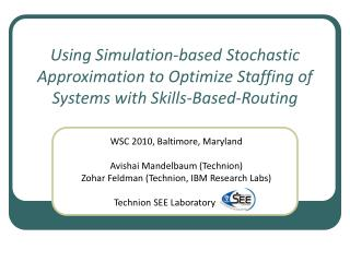 WSC 2010, Baltimore, Maryland Avishai Mandelbaum (Technion)