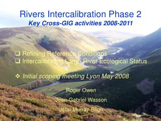 Rivers Intercalibration Phase 2 Key Cross-GIG activities 2008-2011