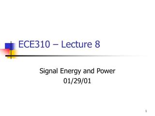 ECE310 � Lecture 8