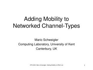 Adding Mobility to Networked Channel-Types