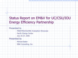 Status Report on EM&V for UC/CSU/IOU Energy Efficiency Partnership