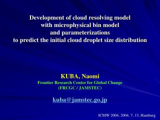 Development of cloud resolving model with microphysical bin model  and parameterizations