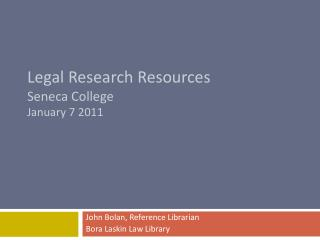 Legal Research Resources Seneca College January 7 2011