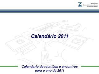 Calendário de reuniões e encontros para o ano de 2011