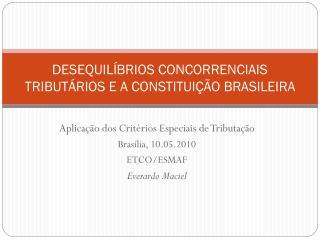 DESEQUILÍBRIOS CONCORRENCIAIS TRIBUTÁRIOS E A CONSTITUIÇÃO BRASILEIRA