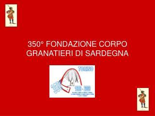 350  FONDAZIONE CORPO  GRANATIERI DI SARDEGNA