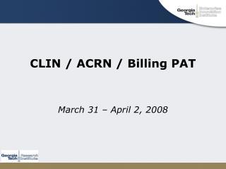 CLIN / ACRN / Billing PAT