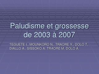 Paludisme et grossesse de 2003 à 2007