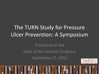 The TURN Study for Pressure Ulcer Prevention: A Symposium