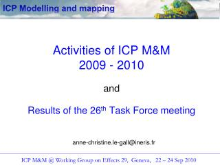 Activities of ICP M&M 2009 - 2010 and Results of the 26 th  Task Force meeting