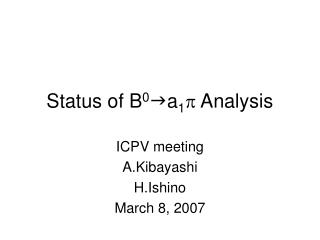 Status of B 0 g a 1 p  Analysis