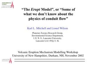"""The  Erupt  Model"", or ""Some of what we don't know about the physics of conduit flow"""