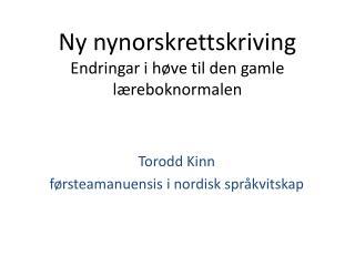 Ny nynorskrettskriving Endringar i høve til den gamle læreboknormalen