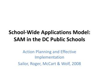 School-Wide Applications Model: SAM in the DC Public Schools