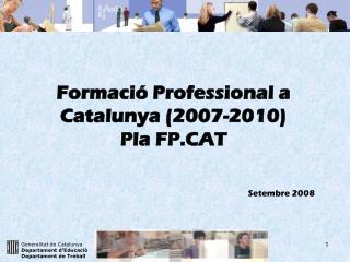 G eneralitat de Catalunya Departament d'Educació Departament de Treball