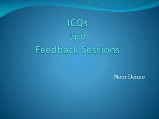 ICQs  and  Feedback Sessions