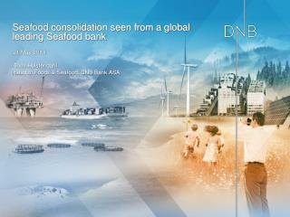 Seafood consolidation seen from a global leading Seafood bank