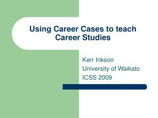Using Career Cases to teach Career Studies