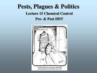 Pests, Plagues & Politics