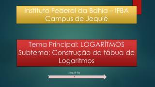 Instituto Federal da Bahia – IFBA Campus de Jequié
