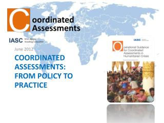 Coordinated  Assessments: From Policy to  Practice