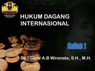 HUKUM DAGANG INTERNASIONAL