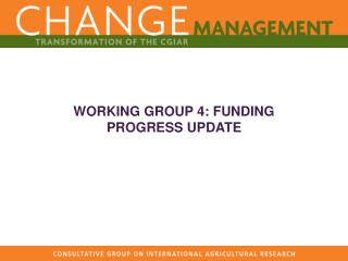 WORKING GROUP 4: FUNDING PROGRESS UPDATE