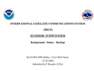 INTERNATIONAL SATELLITE COMMUNICATIONS SYSTEM (ISCS) SUCESSOR  TCP/IP SYSTEM