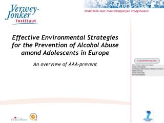 Effective Environmental Strategies for the Prevention of Alcohol Abuse amond Adolescents in Europe