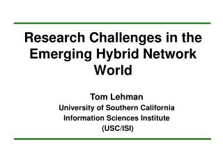 Research Challenges in the Emerging Hybrid Network World