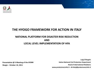 THE HYOGO FRAMEWORK FOR ACTION IN ITALY NATIONAL PLATFORM FOR DISASTER RISK REDUCTION AND