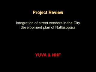 Project Review Integration of street vendors in the City development plan of Nallasopara