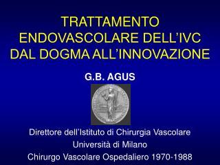 TRATTAMENTO ENDOVASCOLARE DELL'IVC DAL DOGMA ALL'INNOVAZIONE