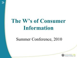 The W's of Consumer Information