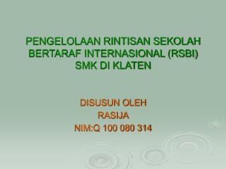 PENGELOLAAN RINTISAN SEKOLAH BERTARAF INTERNASIONAL (RSBI) SMK DI KLATEN