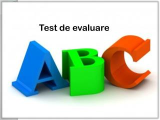 Test  d e  evaluare