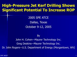 High-Pressure Jet Kerf Drilling Shows Significant Potential To Increase ROP