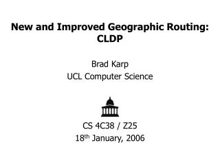 New and Improved Geographic Routing: CLDP