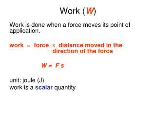 Work ( W )