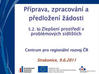 Příprava, zpracování a předložení žádosti 5.2. b)  Zlepšení prostředí v problémových sídlištích