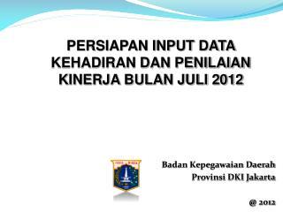 Badan Kepegawaian Daerah Provinsi DKI Jakarta @ 2012