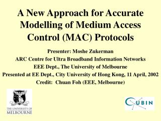 A New Approach for Accurate Modelling of Medium Access Control (MAC) Protocols