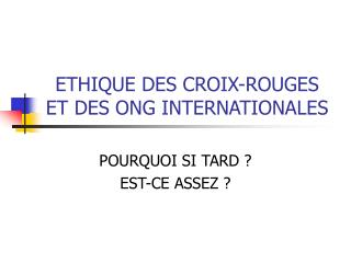 ETHIQUE DES CROIX-ROUGES ET DES ONG INTERNATIONALES