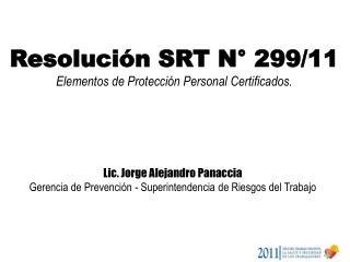 Lic. Jorge Alejandro Panaccia Gerencia de Prevención - Superintendencia de Riesgos del Trabajo