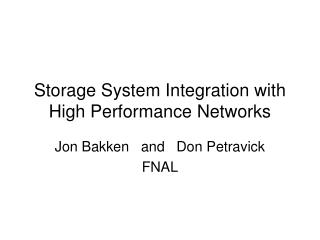 Storage System Integration with High Performance Networks