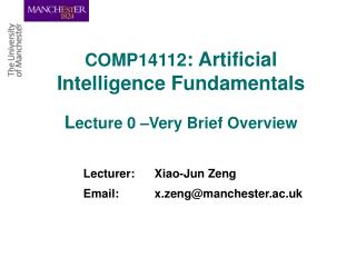 COMP14112 : Artificial Intelligence Fundamentals L ecture 0 –Very Brief Overview