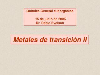 Metales de transición II
