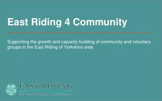 Welcome to the world of East Riding 4 Community...